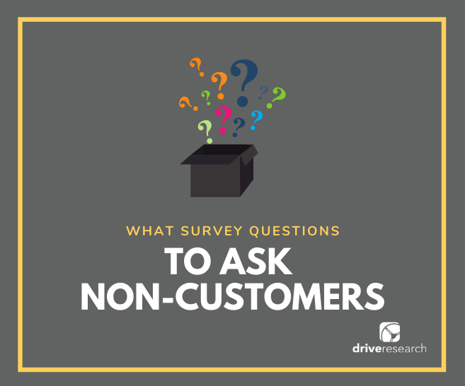Survey Questions to Ask Non-Customers | Market Research Firm