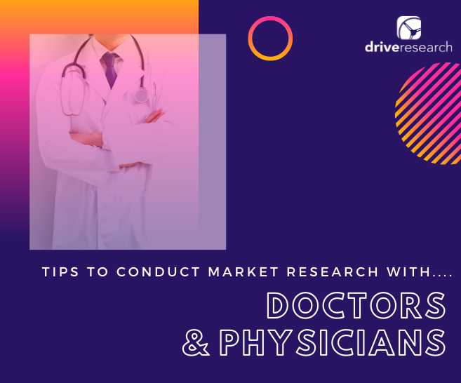 Tips to Conduct Market Research with Doctors and Physicians