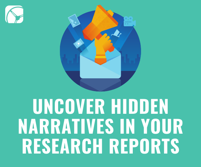 Marketers: Here's How to Uncover Hidden Narratives in Your Research Reports