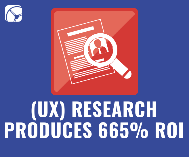 Case Study: User Experience (UX) Research Produces 665% ROI