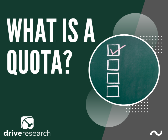 What is a Quota? | Market Research Company in Syracuse