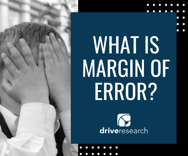 What is Margin of Error? | Market Research Firm in Central New York