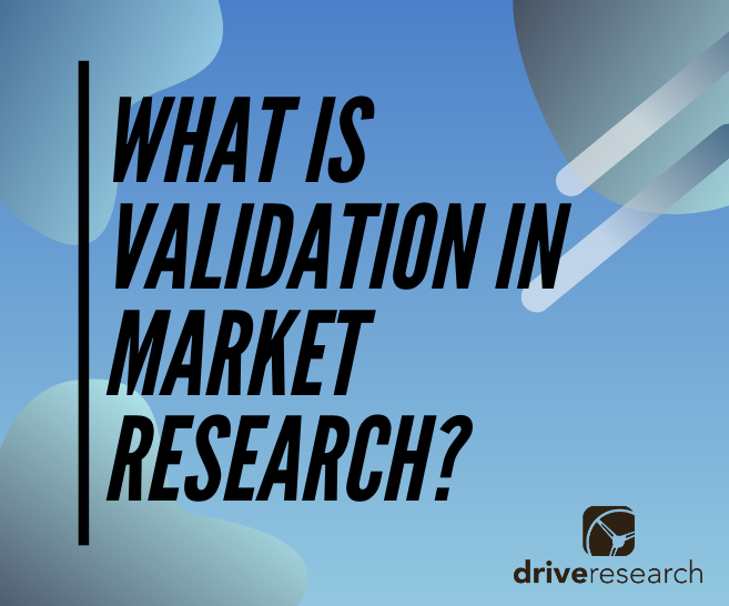 What is Validation in Market Research? | Voice of Customer (VoC) Rochester