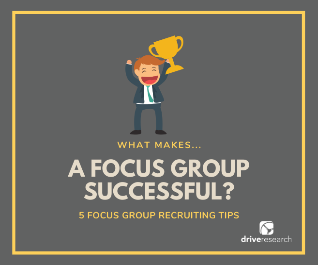 What Makes a Focus Group Project Successful? | 5 Focus Group Recruiting Tips