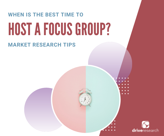 When is the Best Time to Host a Focus Group?