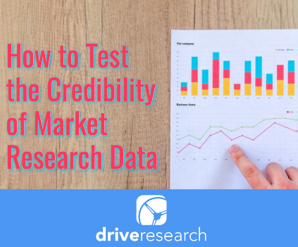 How to Test the Credibility of Market Research Data