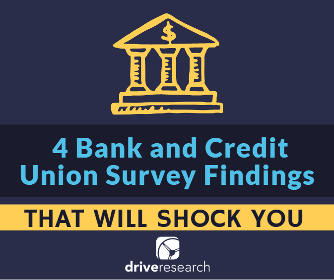4 Bank and Credit Union Survey Findings That Will Shock You