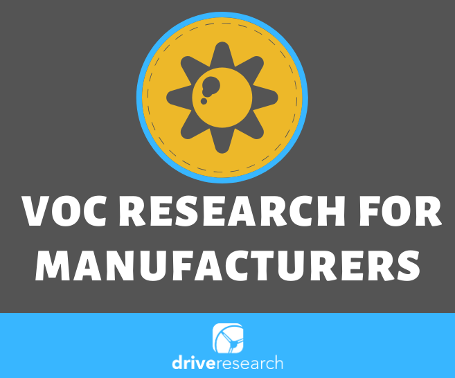 voice of customer research manufacturers market