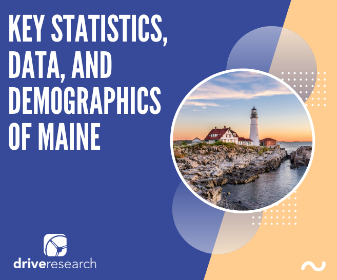 Market Research Maine | Key Statistics, Data, and Demographics