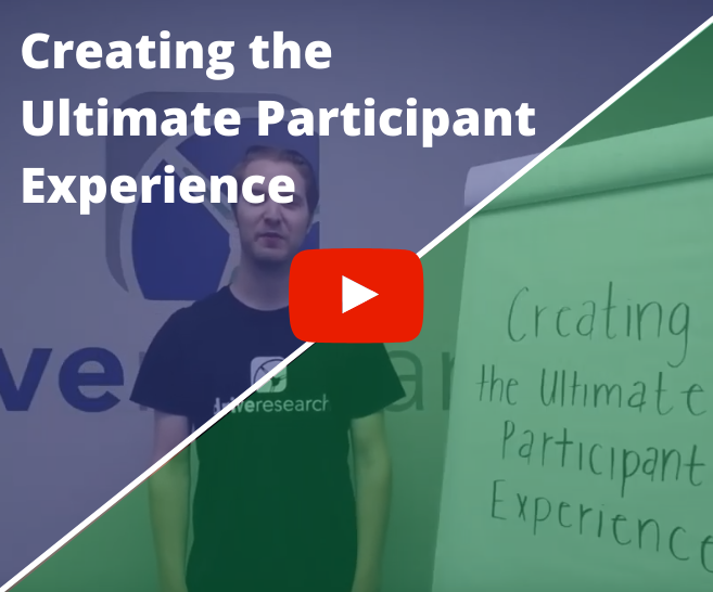 How to Create the Ultimate Participant Experience and Collect Better Quality Data