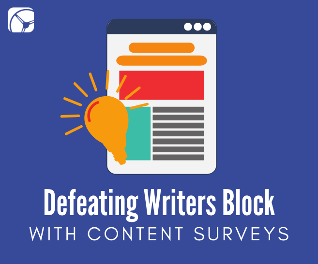 Defeating Writers Block: How One Survey Can Deliver Fresh and Lead Generating Content