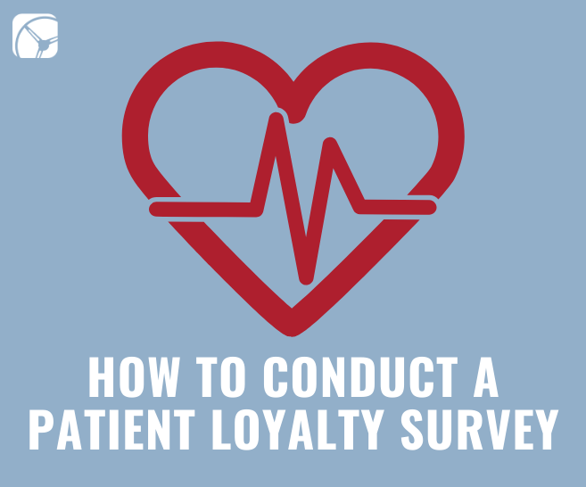 how to conduct a patient loyalty survey