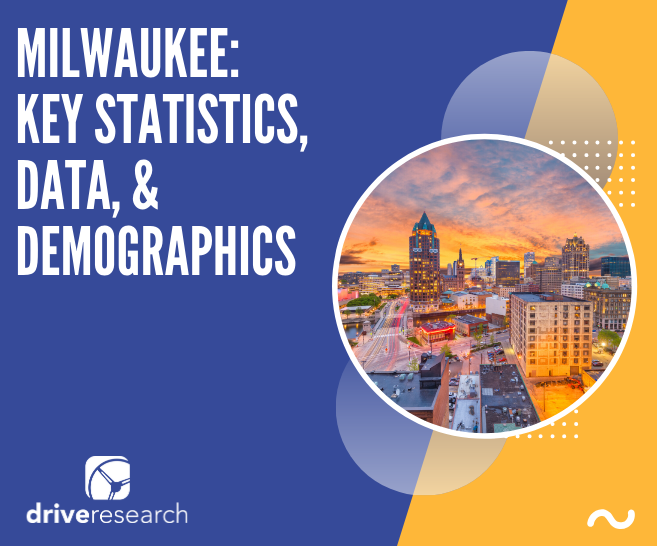 Market Research Milwaukee | Key Statistics, Data, and Demographics