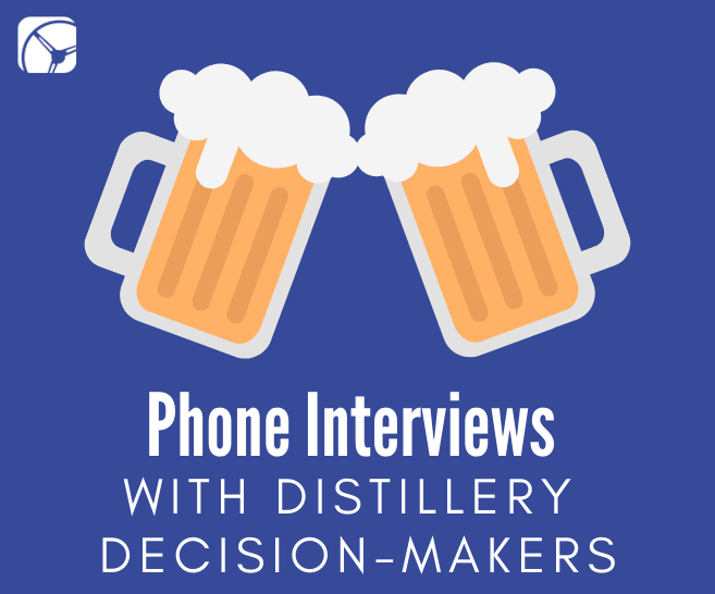 Case Study: Phone Interviews with Distillery Decision-Makers to Improve a Digital Platform