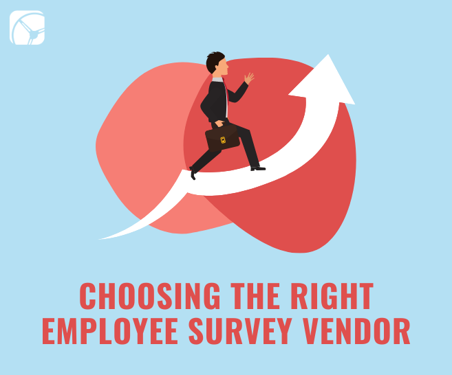 How to Choose an Employee Survey Vendor: 4 Things to Look For