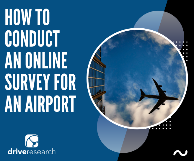 Case Study:  How to Conduct an Online Survey for an Airport