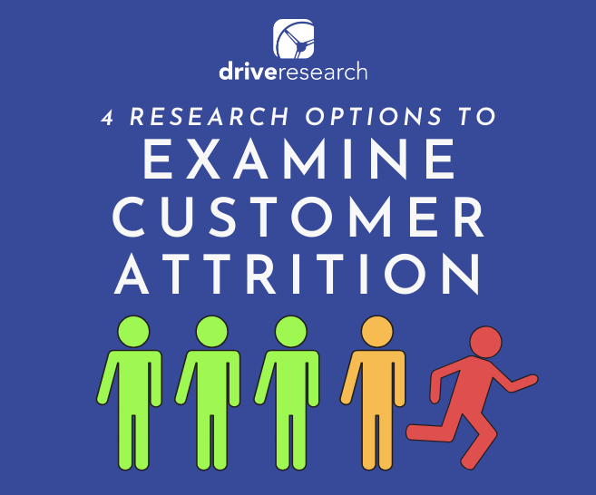 Customer Attrition Survey Company | 4 Market Research Options to Examine Customer Churn