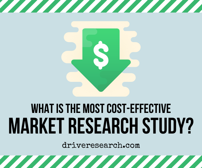 What is the Most Cost-Effective Market Research Methodology?