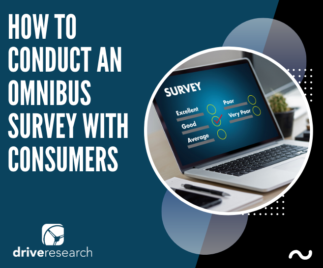 How to Conduct an Omnibus Survey for a Consumer Goods Brand