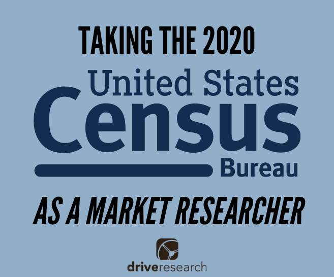 Taking the 2020 U.S. Census as a Market Research Professional