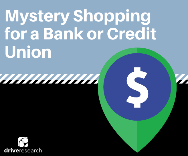 Mystery Shopping for a Bank or Credit Union