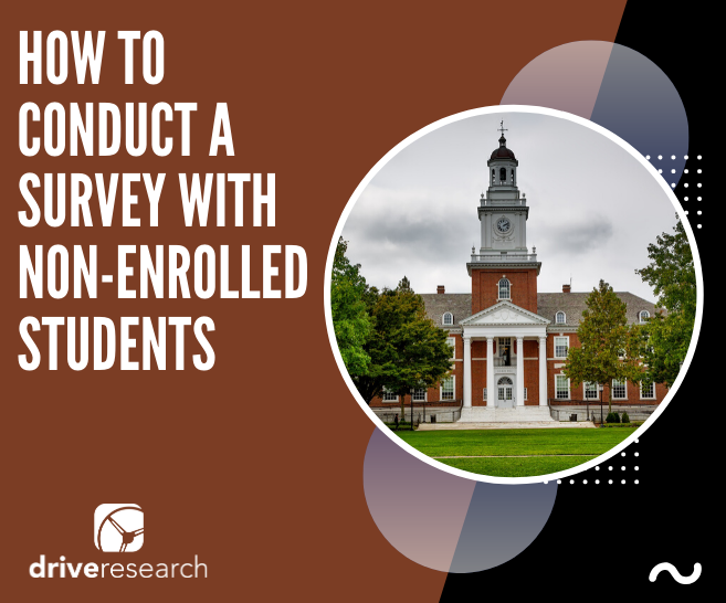 How to Conduct a Non-Enrollment Survey  | Higher Education Market Research