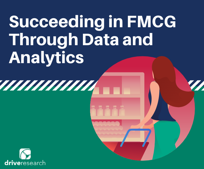 How to Succeed in Fast-Moving Consumer Goods (FMCG) Through Data and Analytics