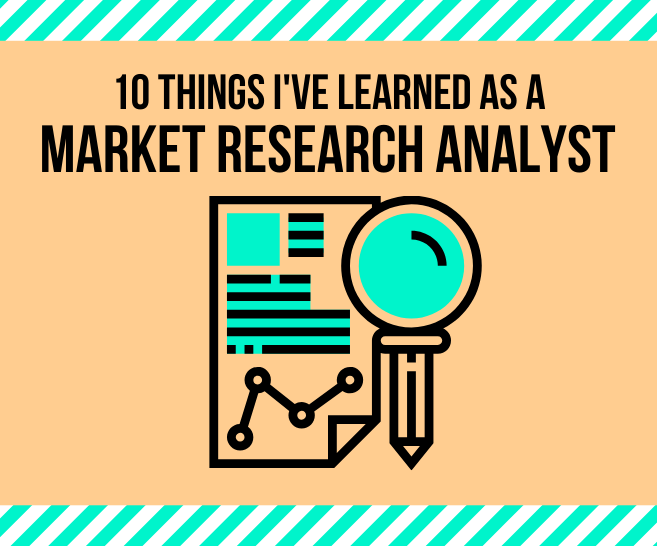 10 Lessons I've Learned as a Market Research Analyst