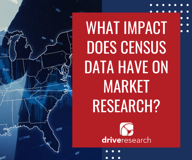 2020 U.S. Census | What Impact Does Census Data Have on Market Research?
