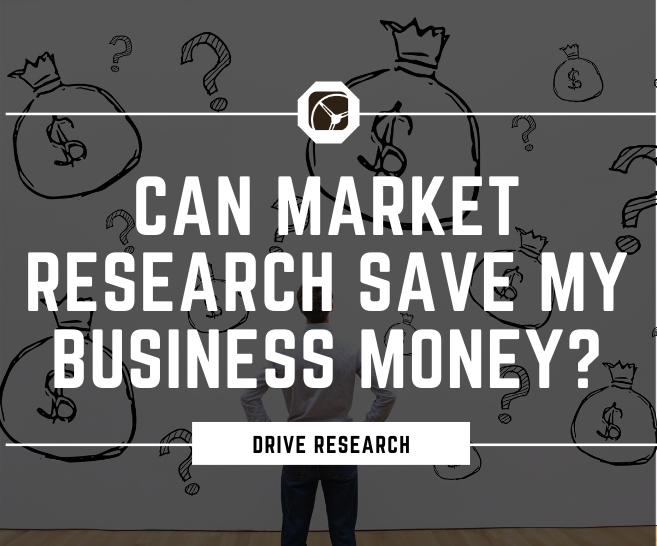 Using Market Research to Save Your Business Money AND Still Increase Profits
