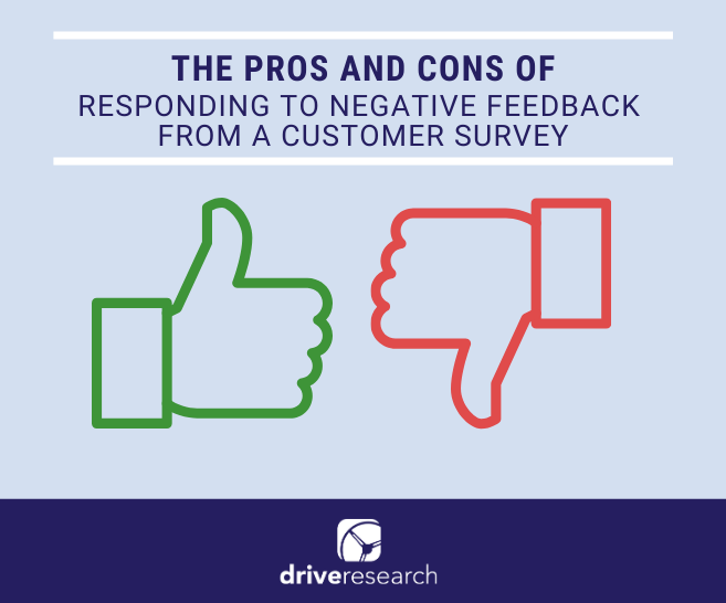 The Pros and Cons of Responding to Negative Feedback from a Customer Survey