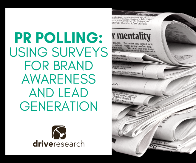 PR Polling Surveys: How to Use Surveys for Brand Awareness and Lead Generation