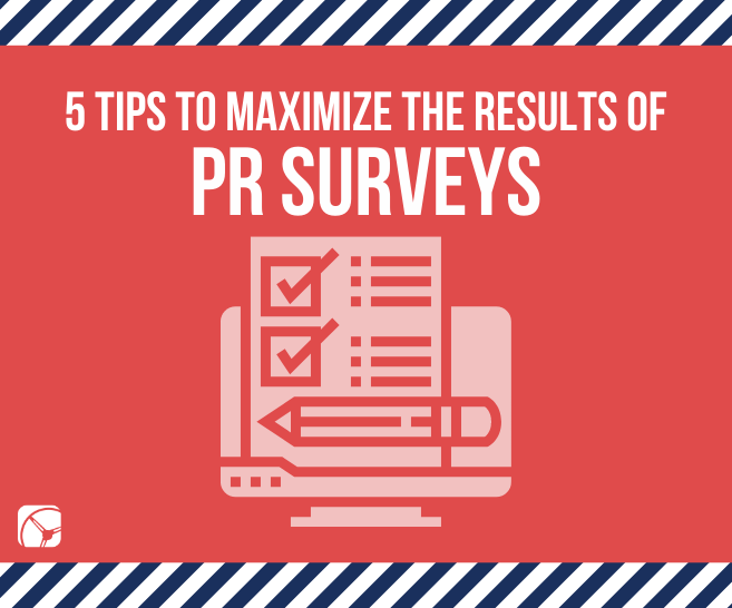 Blog: 5 Tips to Maximize Public Relations Survey Results