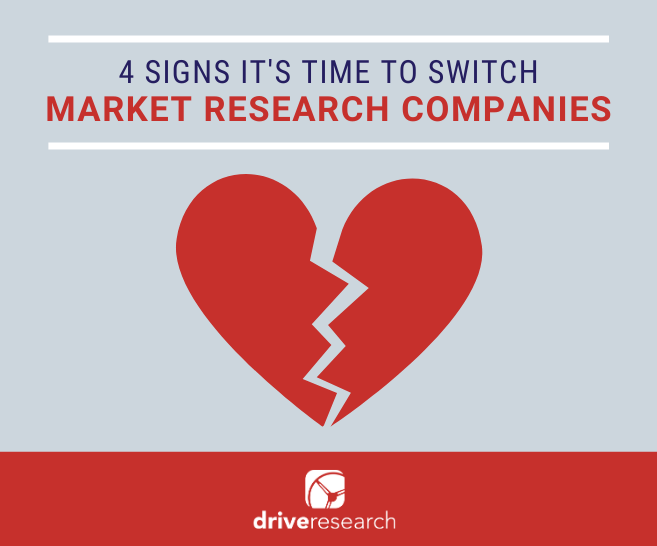 Blog on 4 Signs It's Time to Switch Market Research Companies