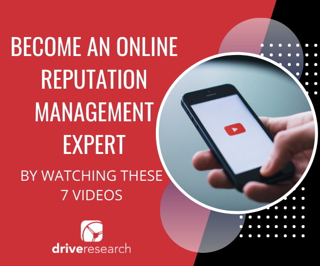 Blog: Become an Online Reputation Management Expert by Watching These 7 Videos