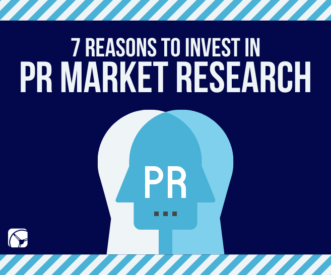 7 Reasons to Conduct PR Market Research