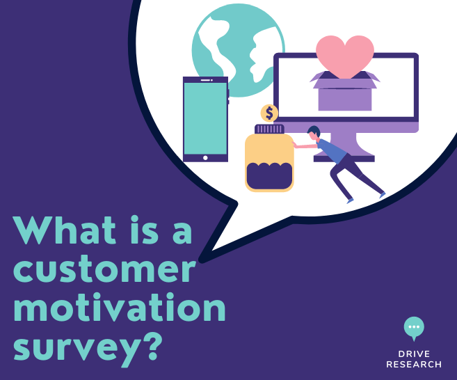 Blog: Customer Motivation Surveys: Benefits, Process, and Sample Questions