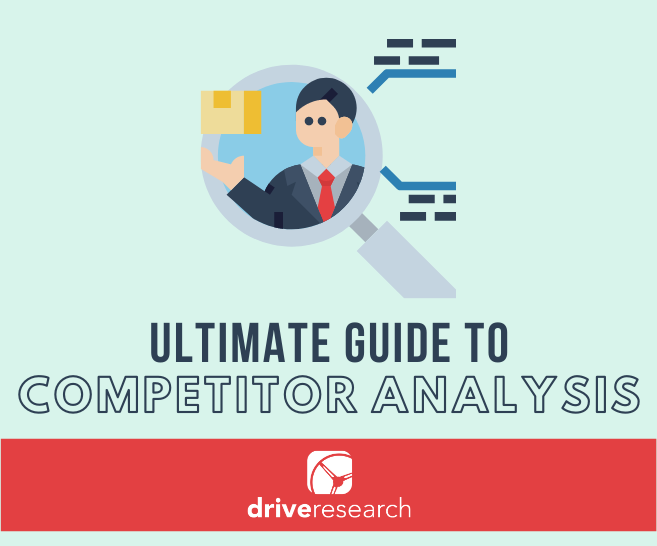 Blog: The Ultimate Guide to Conducting a Competitor Analysis in 2020 | Competitive Analysis Company