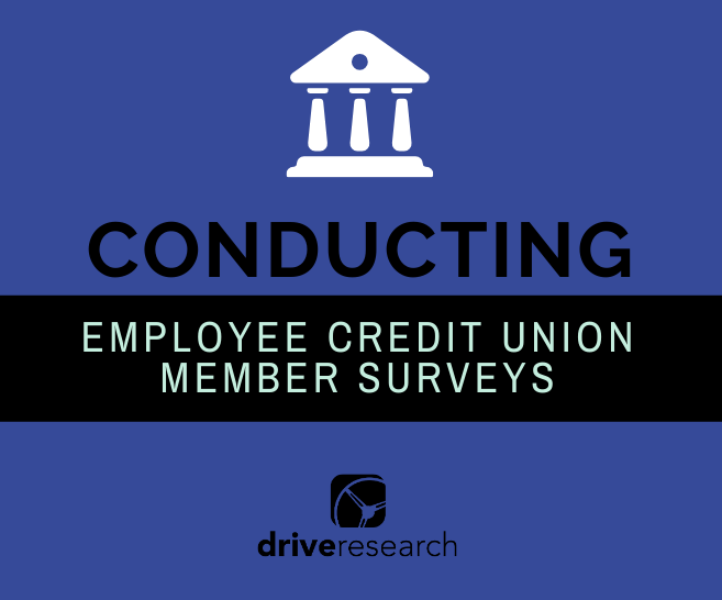 Home Blog Page: How to Conduct an Employee Credit Union Member Survey | Market Research Firm