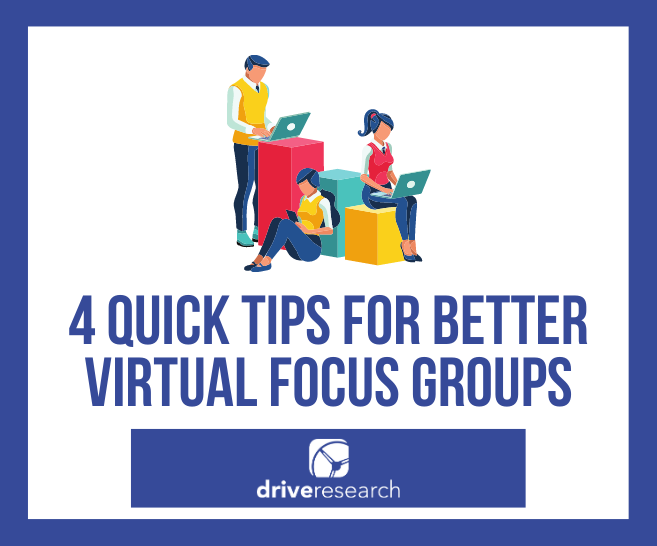 Blog: 4 Quick Tips for Better Virtual Focus Groups | Market Research Company