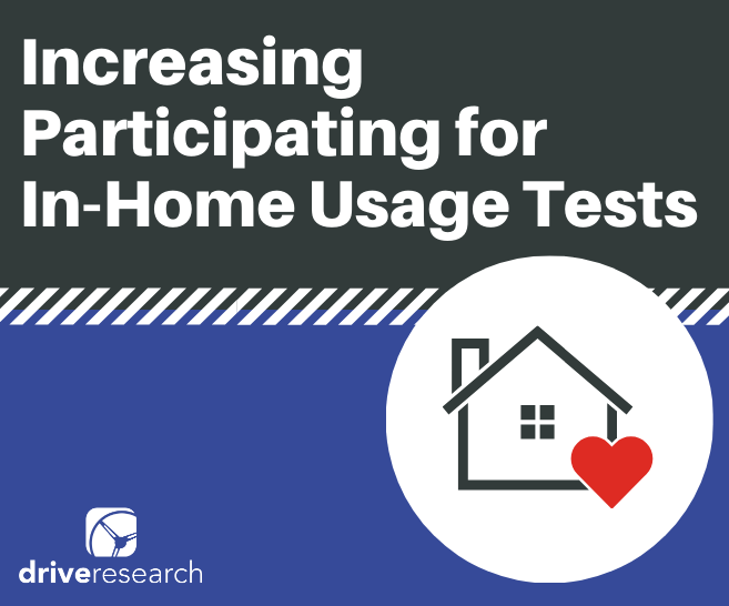 How to Increase Participation in an In-Home Usage Test Study