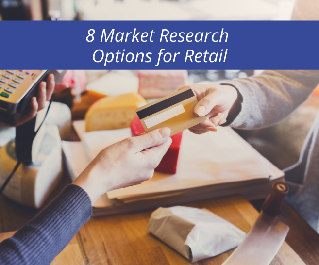 8 Market Research Options for Retail