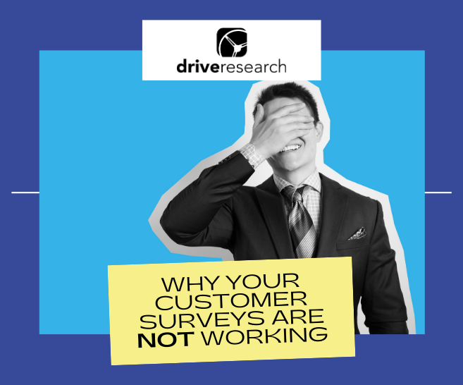 Blog :4 Reasons Why Your Customer Surveys Are Not Working