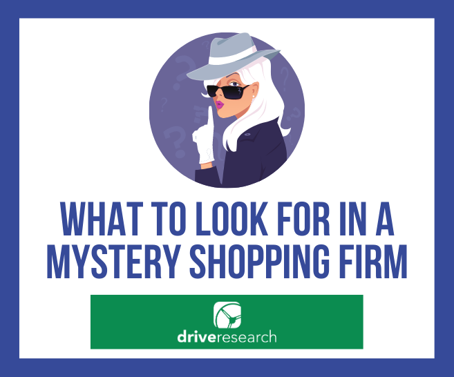 Blog: What to Look For in a Mystery Shopping Research Company
