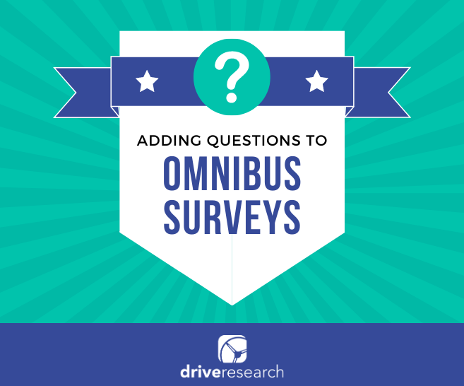 Blog: How to Add a Question to an Omnibus Survey | Market Research Company